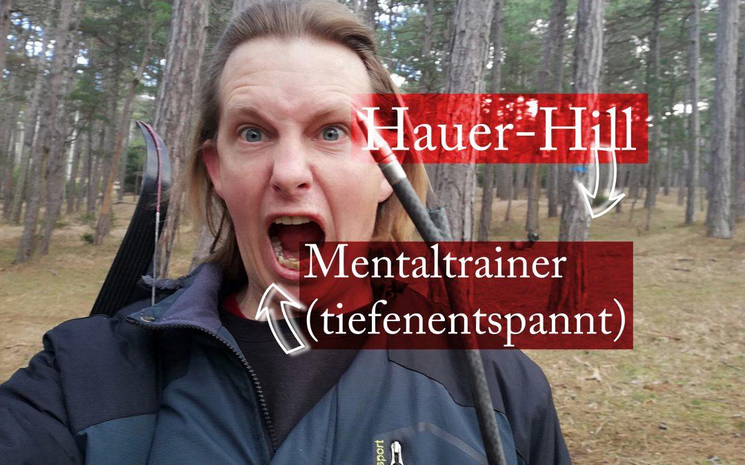 Der Hauer-Hill aus Mentaltrainer-Sicht