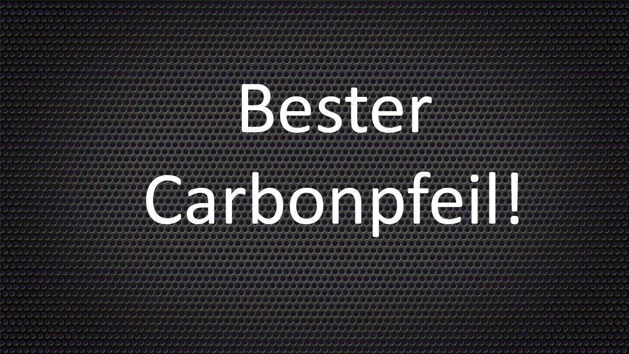 Bester Carbonpfeil