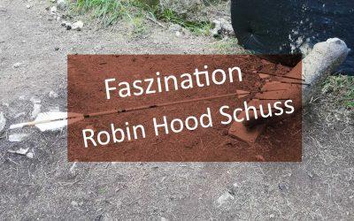 Faszination Robin Hood Schuss
