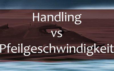 Handling versus Pfeilgeschwindigkeit